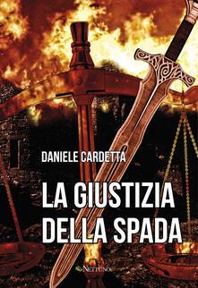 La giustizia della spada - Daniele Cardetta - copertina