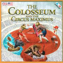 The Colosseum and the Circus Maximus. Con occhiali 3D - Massimiliano Francia - copertina
