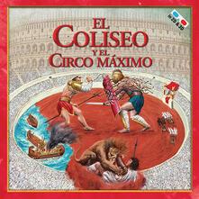 El Coliseo y el Circo Máximo. Con gadget - Massimiliano Francia - copertina