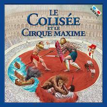 Le Colisée et le Cirque Maxime - Massimiliano Francia - copertina