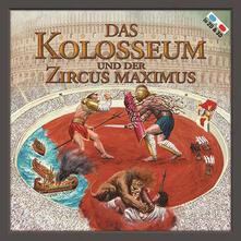 Das Kolosseum und der Zircus Maximus - Massimiliano Francia - copertina