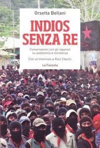 Indios senza re. Conversazioni con gli zapatisti su autonomia e resistenza