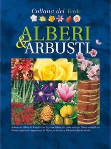 Alberi e arbusti. Oltre 2.000 schede e illustrazioni tra foto e disegni esplicativi - copertina