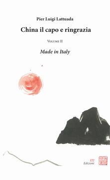 China il capo e ringrazia. Vol. 2: Made in Italy. - Pier Luigi Lattuada - copertina
