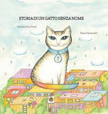 Storia di un gatto senza nome - Patrizia R. Pinoli,Paola Paramatti - copertina