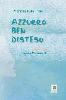 Azzurro ben disteso - Patrizia Rita Pinoli - copertina