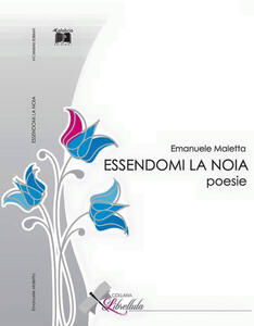 Essendomi la noia