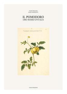 Il pomodoro, oro rosso d'Italia. Ediz. illustrata - Yuko Okuma,Sara Sargenti - copertina
