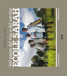 Nel paese del riso e del sorriso. Ecole Sarah Andranovolo Madagascar - Maria Vassallo,Enrico Formica - copertina