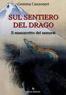 Sul sentiero del drago. Il manoscritto del samurai - Gemma Canzoneri - copertina