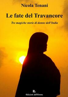 Le fate del Travancore. Tre magiche storie di donne dell'India - Nicola Tenani - copertina
