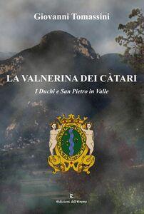 Libro La Valnerina dei Càtari. I duchi e San Pietro in Valle Giovanni Tomassini