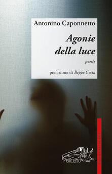Agonie della luce - Antonino Caponnetto - copertina