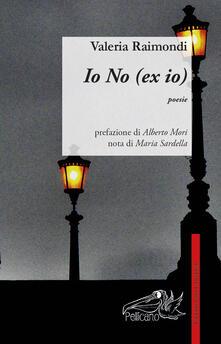 Io no (ex-io) - Valeria Raimondi - copertina