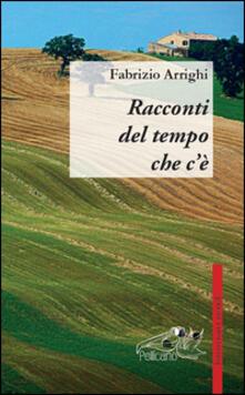 Racconti del tempo che c'è - Fabrizio Arrighi - copertina