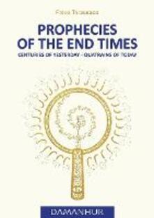 Prophecies of the end times. Centuries of yesterday, quatrains of today - Falco Tarassaco - copertina