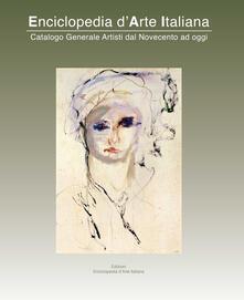 Enciclopedia d'arte italiana. Catalogo generale artisti dal Novecento ad oggi. Ediz. illustrata. Vol. 5 - copertina