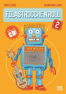 Filastrocche'n'roll. Con CD Audio. Vol. 2 - Renzo Cugis,Gianfranco Liori - copertina