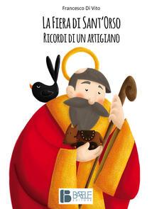 La fiera di Sant'Orso. Ricordi di un artigiano - Francesco Di Vito - copertina