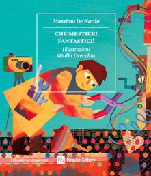 Che mestieri fantastici! Il riparatore di nuvole-Il cercatore di parole-Il fotografo dei sogni - Massimo De Nardo - copertina