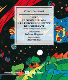 Orfeo. La ninfa Siringa e le percussioni pazze dei coribanti. Tre miti sull'origine della musica - Franco Lorenzoni - copertina