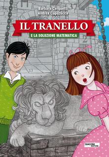 Il tranello e la soluzione matematica - Barbara Cerquetti,Andrea Capozucca - copertina