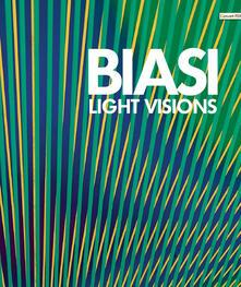 Alberto Biasi. Light visions. Visioni leggere, visioni di luce. Ediz. multilingue - copertina