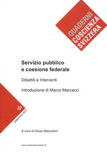 Servizio pubblico e coesione federale. Dibattiti e interventi - copertina