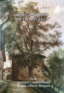 Il bel casorino di Torricella. Echi portiani e manzoniani di una villa in Brianza - Giorgio Mauri - copertina