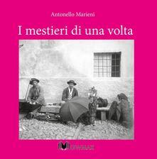 I mestieri di una volta - Antonello Marieni - copertina