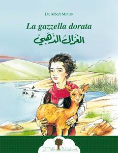 La gazzella dorata. Ediz. italiana e araba