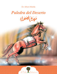 Puledra del deserto. Ediz. italiana e araba - Albert Mutlak - copertina