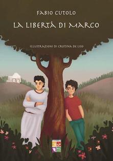 La libertà di Marco - Fabio Cutolo - copertina