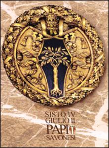 Sosto IV Giulio II papi savonesi - copertina