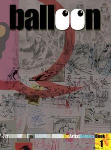 Balloon. The artist romics book - copertina