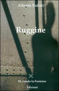Ruggine - Vailati Alberto - wuz.it