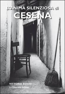 L' anima silenziosa di Cesena - Vittorio Benini - copertina