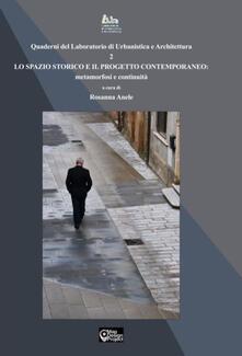 Lo spazio storico e il progetto contemporaneo: metamorfosi e continuità - copertina