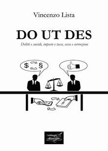 Do ut des. Delitti e suicidi, imposte e tasse, sesso e corruzione - Vincenzo Lista - copertina
