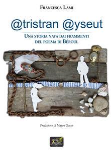 @tristran @yseut. Una storia nata dai frammenti del poema di Béroul - Francesca Lami - copertina