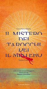 Il mistero dei Tarocchi. Con XXII Arcani