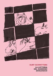La lotteria del giardino zoologico - Kurt Schwitters - copertina