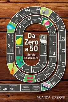 Da zero a 50 - Sergio Casabianca - copertina