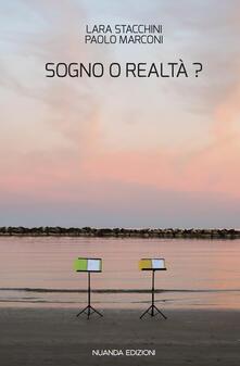 Sogno o realtà? - Paolo Marconi,Lara Stacchini - copertina