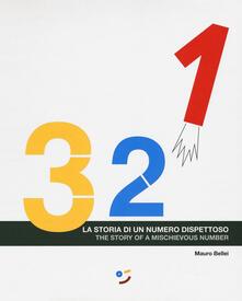 3, 2, 1. La storia di un numero dispettoso. Ediz. italiana e inglese - Mauro Bellei - copertina