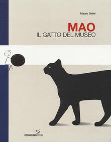 Mao. Il gatto del museo. Ediz. a colori - Mauro Bellei - copertina