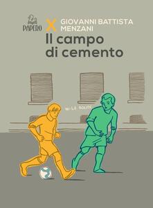 Il campo di cemento - Giovanni Battista Menzani - copertina