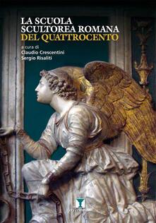 La scuola scultorea romana del Quattrocento - copertina
