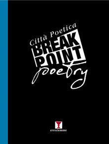 Break point poetry. Città poetica. Vol. 2 - copertina
