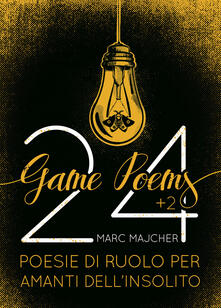 Voluntariadobaleares2014.es 24+2 game poems. Poesie di ruolo per amanti dell'insolito Image